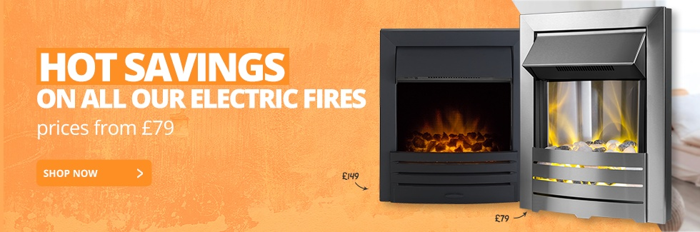 HOT SAVINGS ON ALL OUR ELECTRIC FIRES