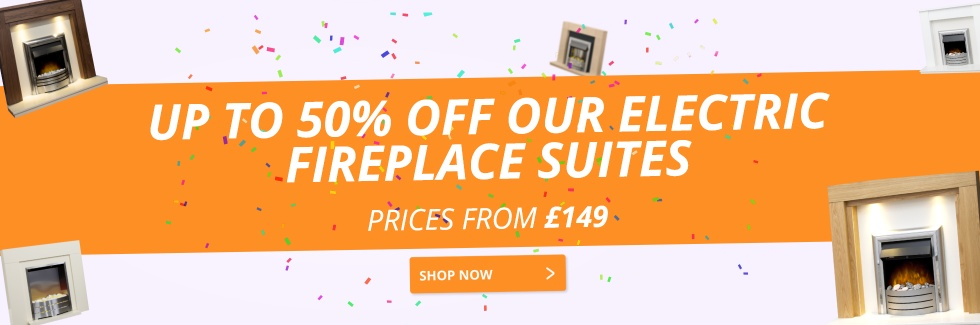 Up to 50% Off Our Electric Fireplace uites